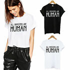 CHIC New Ladies Slogan All Are Human Print Womens Short Sleese T-Shirt Tops