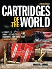 Cartridges of the World: Complete Illustrated Reference for 1500+  * 14th ed.
