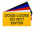 Engraved Plaque DOGS LOOSE DO NOT ENTER Front Door, House Sign 100 x 50