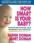 glenn doman method - HOW SMART IS YOUR BABY? - DOMAN, GLENN J./ DOMAN, JANET - NEW HARDCOVER BOOK