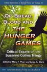 OF BREAD, BLOOD AND THE HUNGER GAMES - PHARR, MARY (EDT)/ CLARK, LEISA A. (EDT)