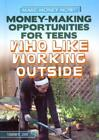 Other Books - MONEYMAKING OPPORTUNITIES FOR TEENS WHO LIKE WORKING OUTSIDE ORR TAMRA B