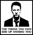 Men's Ladies T SHIRT classic movie film USA Fight Club things you own end up ...