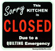 SORRY this Kitchen is CLOSED 5.25 x 5.25 Magnet, KIT525 Sunnyside Quilts