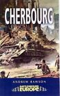 Cherbourg: Battleground WW2 by Andrew Rawson (Paperback, 2004)