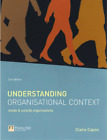 Understanding Organisational Context: Inside and Outside Organisations, Claire C