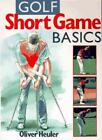 Golf Short Game Basics (Golf Books for Father's Day) By Oliver Heuler