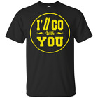 I'll Go With You Pilots Shirt-Twenty One Perfect Fanny Gift Black T-Shirt M-3XL