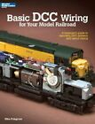 Basic DCC Wiring for Your Model Railroad: A Beg, Polsgrove, Mike,,
