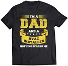 The Family Things Mens Im A Dad and HVAC Installer Nothing Scares Me Funny T-Shi