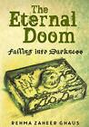 The Eternal Doom: Part One: Falling Into Darkness, Ghaus 9781848979109 New..