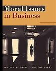 Moral Issues in Business Paperback Wadsworth Publishing