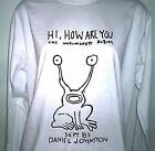 DANIEL JOHNSTON HI HOW ARE YOU LONG SLEEVED T SHIRT ROTTEN PUNK SMALL-2XL