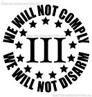 Three Percenter Oath Keeper We Will Not Comply We Will Not Disarm Decal Sticker