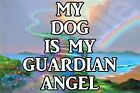 My Dog Is My Guardian Angel -(A-H) Jumbo Fridge Magnet Ideal Gift/Present Puppy