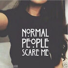 """""""NORMAL PEOPLE SCARE ME"""" Women Short Sleeve Casual Cotton T shirt Blouse Top HOT"""
