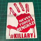 Never Forget Benghazi Killary Hillary Patriotic Second Amendment Decal Sticker