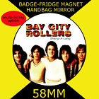 BAY CITY ROLLERS SHANG A LANG CD COVER -58 mm BADGE-FRIDGE MAGNET OR MIRROR 828