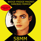 MICHAEL JACKSON- 58 mm BADGE-FRIDGE MAGNET OR HANDBAG MIRROR #3s