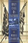 Only Call Us Faithful / Union Undergroud  2002 1st. ed.