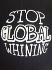 NEW FUNNY SPIRITUAL TSHIRT - Stop Global Whining