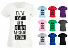 Womens You've Cat To Be Kitten Me Right Meow Funny T-shirt NEW UK 6-18