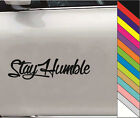 "New 15 Colors  ""Stay Humble"" JDM Decal Car Window Bump Funny Vinyl Sticker"