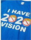 Anti Trump T-Shirt - I have 2020 Vision - No More Trump - FUNNY BUT SERIOUS image