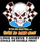 YOU'RE TOO DAMN CLOSE OLD SCHOOL HOT RAT ROD OUTLAW CAR CLUB BIKER SKULL T-SHIRT