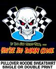 TOO DAMN CLOSE CHECKERED FLAG HOT RAT ROD RACE CAR SKULL HOODIE SWEATSHIRT DS16