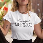 Beautiful Nightmare T Shirt Slogan Tee - Cool Fashion Wear for Summer -Fast Disp