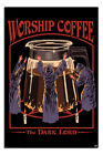 Laminated Steven Rhones Worship Coffee The Dark Lord Poster 24 x 36 Inches