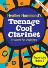 TEENAGE COOL CLARINET 2 - REPERTOIRE Clariner HEATHER HAMMOND 3612345