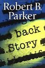 ROBERT B. PARKER BACK STORY SIGNED NEW FIRST EDITION